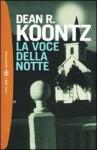 La voce della notte - Dean R. Koontz, Maria Barbara Piccioli