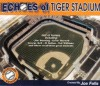 Echoes of Tiger Stadium - Joe Falls, Sparky Anderson, Willie Horton, Ted Williams, Jack Morris, George Kell, Mickey Stanley, Jim Bunning, Al Kaline, Ernie Harwell