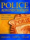 Police Administration: Structures, Processes and Behavior - Charles R. Swanson, Robert W. Taylor, Leonard Territo
