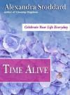 Time Alive - Alexandra Stoddard