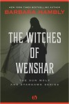 The Witches of Wenshar (The Sun Wolf and Starhawk, #2) - Barbara Hambly