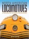 North American Locomotives: A Railroad-By-Railroad Photohistory - Brian Solomon