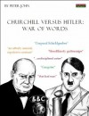 Churchill versus Hitler: War of Words - Peter John
