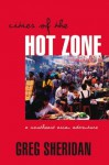 Cities of the Hot Zone: A Southeast Asian Adventure - Greg Sheridan