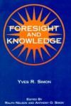 Foresight and Knowledge - Yves Renee Marie Simon, Anthony Simon, Ralph Nelson