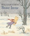 Brave Irene - William Steig