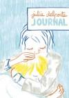 Journal - Julie Delporte, Judith Taboy, Martin Steenton, Sophie Yanow