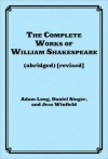 The Complete Works of William Shakespeare (abridged) [revised]: Actor's Edition - Adam Long, Daniel Singer, Jess Borgeson, Jess Winfield