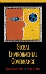 Global Environmental Governance: Foundations of Contemporary Environmental Studies - James Gustave Speth, Peter Haas