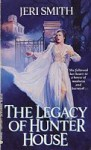 Legacy of Hunter House - Jeri Smith