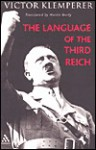The Language of the Third Reich: Lti: Lingua Tertii Imprerii - Victor Klemperer
