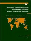 Stabilization and Savings Funds for Nonrenewable Resources (Occasional paper) - Jeffrey Davis, International Monetary Fund