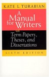 A Manual for Writers of Term Papers, Theses, and Dissertations - Kate L. Turabian, John Grossman, Alice Bennett