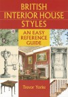 British Interior House Styles: An Easy Reference Guide - Trevor Yorke