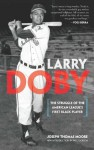Larry Doby (Dover Baseball) - Joseph Thomas Moore, Paul Dickinson, Paul Dickson