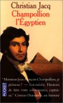 Champollion l'Egyptien - Christian Jacq