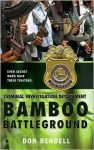 Criminal Investigation Detachment #3: Bamboo Battleground - Don Bendell