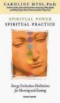 Spiritual Power, Spiritual Practice - Caroline Myss