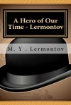 A Hero of Our Time - Lermontov - M. Y. Lermontov