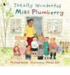 [( Totally Wonderful Miss Plumberry )] [by: Michael Rosen] [Jun-2007] - Michael Rosen