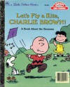 Let's Fly a Kite, Charlie Brown! A Book About the Seasons (Little Golden Book) - Charles M. Schulz, Kim Ellis, Art Ellis, Harry Coe Verr