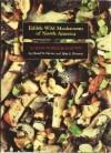Edible Wild Mushrooms of North America: A Field-To-Kitchen Guide - David W. Fischer, Alan E. Bessette