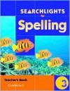 Searchlights for Spelling Year 3 Teacher's Book - Chris Buckton, Pie Corbett