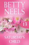 Mills & Boon : Saturday's Child - Betty Neels