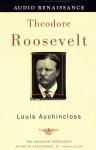 Theodore Roosevelt - Louis Auchincloss