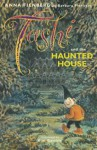 Tashi and the Haunted House - Anna Fienberg, Barbara Fienberg, Kim Gamble
