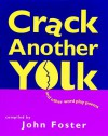 Crack Another Yolk - John Foster