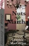 Nuts To Martha - Cynthia MacGregor