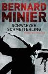 Schwarzer Schmetterling: Psychothriller (German Edition) - Bernard Minier, Thorsten Schmidt