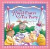 The Royal Easter Tea Party - Megan E. Bryant