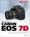 David Busch's Canon EOS 7D Guide to Digital SLR Photography, 1st Edition (David Busch's Digital Photography Guides) - David D. Busch