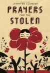 Prayers for the Stolen - Jennifer Clement