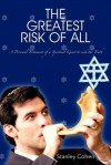 The Greatest Risk of All: A Personal Testament of a Spiritual Quest to Seek the Truth - Stanley Cohen