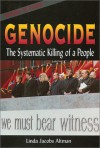 Genocide: The Systematic Killing Of A People - Linda Jacobs Altman