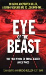 Eye of the Beast: The True Story of Serial Killer James Wood - Terry Adams, Mary Brooks-Mueller, Scott Shaw