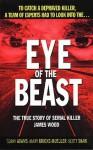 Eye of the Beast: The True Story of Serial Killer James Wood - Terry Adams, Mary Brooks-Mueller, Scott Shaw