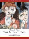 The Mummy Case (Amelia Peabody Series #3) - Elizabeth Peters, Barbara Rosenblat