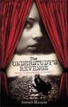 The Understudy's Revenge - Sophie Masson