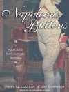 Napoleon's Buttons: 17 Molecules That Changed History - Laural Merlington, Penny Le Couteur, Jay Burreson