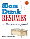 Slam Dunk Resumes That Score Every Time! - Steven Provenzano