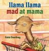 Llama Llama Mad at Mama - Anna Dewdney