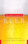 The Short Course in Beer - Lynn Hoffman