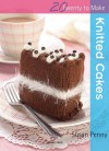 Knitted Cakes - Susan Penny