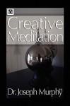 Creative Meditation - Joseph Murphy