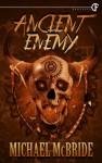 Ancient Enemy - Michael McBride