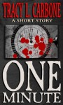 One Minute - Tracy L. Carbone